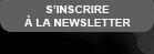 vous inscrire à la NewsLetter